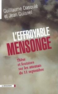 Jean Guisnel et Guillaume Dasquié - L'effroyable mensonge - Thèses et foutaises sur les attentats du 11 septembre.