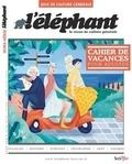Guénaëlle Le Solleu - L'éléphant Hors-série été 2018 : Cahier de vacances pour adultes - Jeux de culture générale.