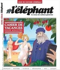 Guénaëlle Le Solleu - L'éléphant Hors-série juin 2020 : Cahier de vacances pour adultes.
