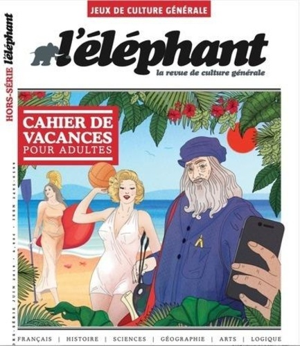 L'éléphant Hors-série juin 2020 Cahier de vacances pour adultes