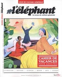 Guénaëlle Le Solleu - L'éléphant Hors-série, mai 2021 : Cahier de vacances pour adultes.