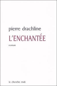 Pierre Drachline - L'enchantée.