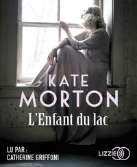 Kate Morton - L'enfant du lac. 2 CD audio MP3