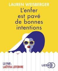 Lauren Weisberger - L'enfer est pavé de bonnes intentions. 1 CD audio MP3