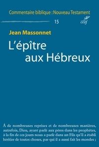 Jean Massonnet - L'épître aux Hébreux.