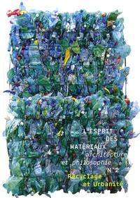 Vincent Michel et Abdelkader Damani - L'esprit des matériaux N° 2 : Recyclage et Urbanité.