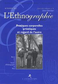 Jean-Marie Pradier - L'Ethnographie N° 5, Automne 2012 : Pratiques corporelles artistiques et regard de l'autre.