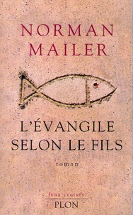 Norman Mailer - L'Evangile selon le fils.
