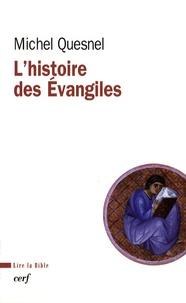 Michel Quesnel - L'histoire des évangiles.