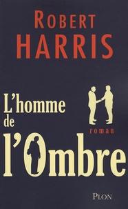 Robert Harris - L'homme de l'ombre.