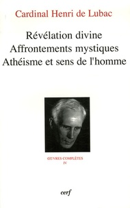 Henri de Lubac - L'homme devant Dieu - Tome 4, Révélation divine, Affrontements mystiques, Athéisme et sens de l'homme.