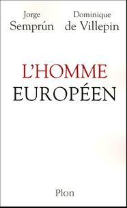 Dominique de Villepin et Jorge Semprun - L'homme européen.