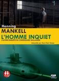Henning Mankell - L'homme inquiet - L'ultime enquête du comissaire Wallander. 2 CD audio MP3