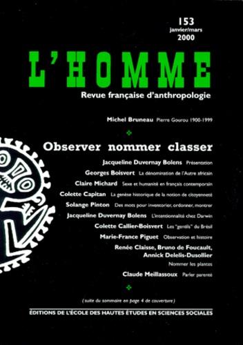 EHESS - L'HOMME N° 153 JANVIER-MARS 2000 : OBSERVER NOMMER CLASSER.