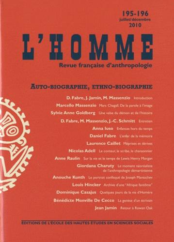 Daniel Fabre et Jean Jamin - L'Homme N° 195-196, Juillet- : Auto-biographie, ethno-biographie.
