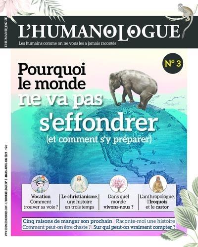Jean-François Dortier - L'humanologue N° 3, mars-mai 2021 : Pourquoi le monde ne va pas s'effondrer (et comment s'y préparer).