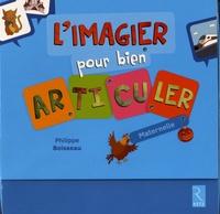 Philippe Boisseau - L'imagier pour bien articuler - Maternelle.