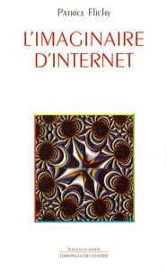 Patrice Flichy - L'imaginaire d'Internet.