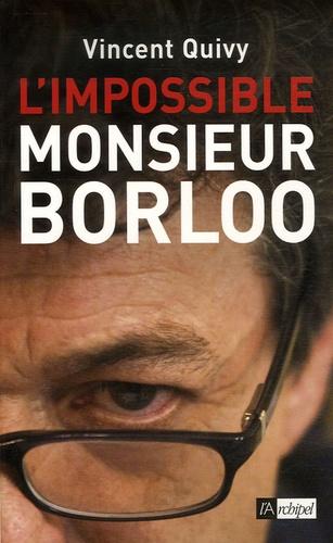 Vincent Quivy - L'impossible monsieur Borloo.
