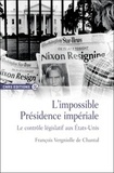François Vergniolle de Chantal - L'impossible présidence impériale - Le contrôle législatif aux Etats-Unis.