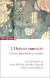 Sémir Al Wardi et Jean-Marc Regnault - L'Océanie convoitée - Histoire, géopolitique et sociétés.