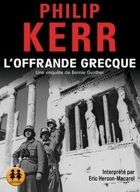 Philip Kerr - L'offrande grecque. 2 CD audio MP3