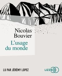 Nicolas Bouvier - L'usage du monde. 1 CD audio