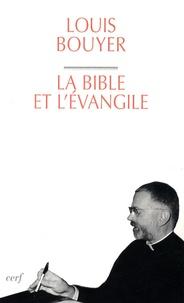 Louis Bouyer - La Bible et l'Evangile - Le sens de l'Ecriture : du Dieu qui parle au Dieu fait homme.