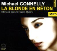 Michael Connelly et Eric Herson-Macarel - La blonde en béton. 2 CD audio MP3