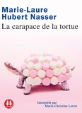 Marie-Laure Hubert Nasser - La carapace de la tortue. 1 CD audio