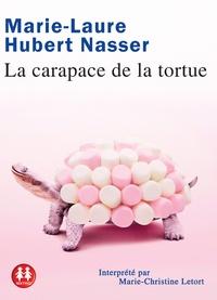 Marie-Laure Hubert Nasser - La carapace de la tortue. 1 CD audio
