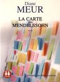Diane Meur - La carte des Mendelssohn. 1 CD audio MP3