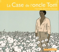 Harriet Beecher-Stowe - La case de l'oncle Tom. 3 CD audio
