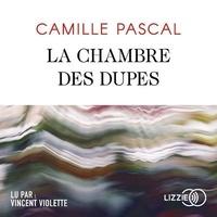 Camille Pascal - La chambre des dupes. 2 CD audio MP3