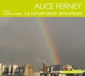Alice Ferney - La conversation amoureuse. 1 CD audio MP3