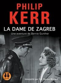 La dame de Zagreb - Une aventure de Bernie Gunther.pdf