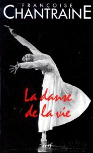 Françoise Chantraine - La danse de la vie.