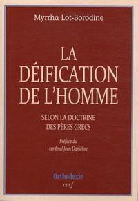 Myrrha Lot-Borodine - La déification de l'homme selon la doctrine des Pères grecs.