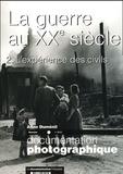 Anne Duménil - La Documentation photographique N° 8043 : La guerre au XXe siècle - Volume 2, L'expérience des civils.