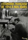 Olivier Feiertag - La Documentation photographique N° 8081 : L'économie française de 1914 à nos jours - Le temps de la mondialisation.