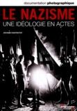 Johann Chapoutot - La Documentation photographique N° 8085, Janvier-fév : Le nazisme - Une idéologie en actes.
