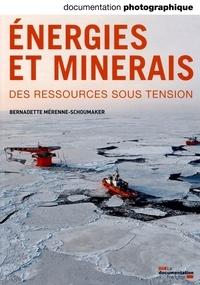 Bernadette Mérenne-Schoumaker - La Documentation photographique N° 8098 mars-avril 2 : Energies et minerais - Des ressources sous tension.
