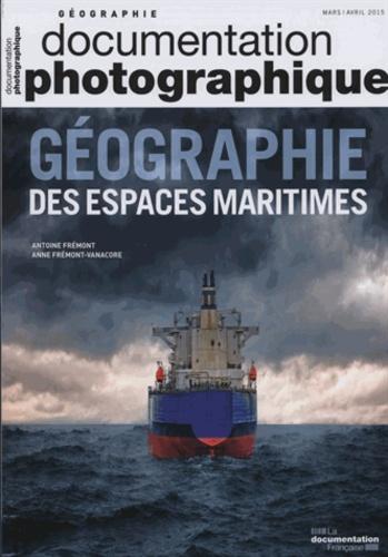 Antoine Frémont et Anne Frémont-Vanacore - La Documentation photographique N° 8104, Mars-avril  : Géographie des espaces maritimes.
