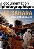 Bruno Lecoquierre - La Documentation photographique N° 8106, juillet-aoû : Le Sahara, un désert mondialisé.