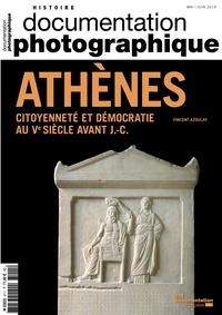 Vincent Azoulay - La Documentation photographique N° 8111, mai-juin 20 : Athènes - Citoyenneté et démocratie au Ve siècle avant J.-C.