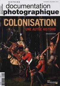 Romain Bertrand - La Documentation photographique N° 8114, novembre-dé : Colonisation, une autre histoire.