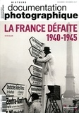 Alya Aglan - La Documentation photographique N° 8120, novembre-dé : La France défaite (1940-1945).