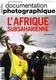 La Documentation Française et Jean-Fabien Steck - La Documentation photographique N° 8121 : L'Afrique subsaharienne.