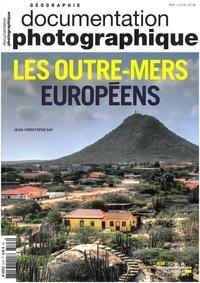Jean-Christophe Gay et  La Documentation Française - La Documentation photographique N° 8123, mai-juin 20 : L'outre-mer européen - De 1453 à 1922.