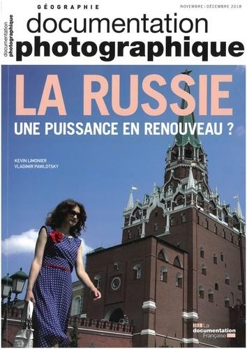 Kevin Limonier et Vladimir Pawlotsky - La Documentation photographique N° 8126 : La Russie - Une puissance en renouveau ?.